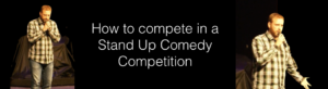 How to compete in a Stand-up Comedy Competition